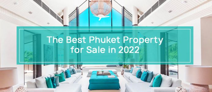 The Best Phuket Property for Sale in 2021