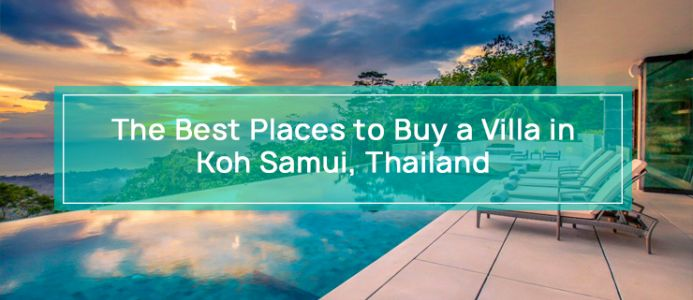 The Best Places to Buy a Villa in Koh Samui