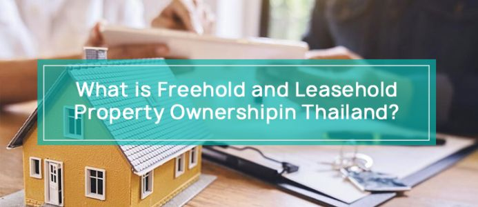 What is Freehold and Leasehold Property Ownership in Thailand?