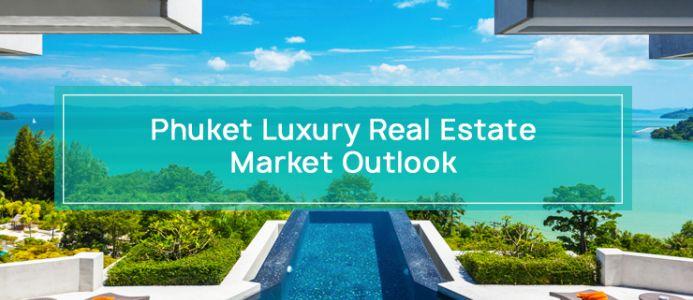 Phuket Luxury Real Estate Market Outlook