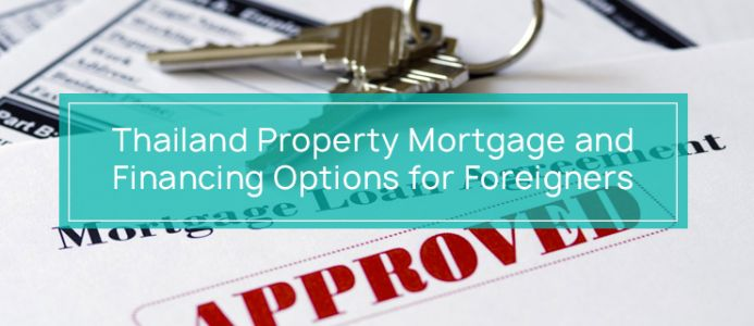 Thailand Property Mortgage and Financing Options for Foreigners